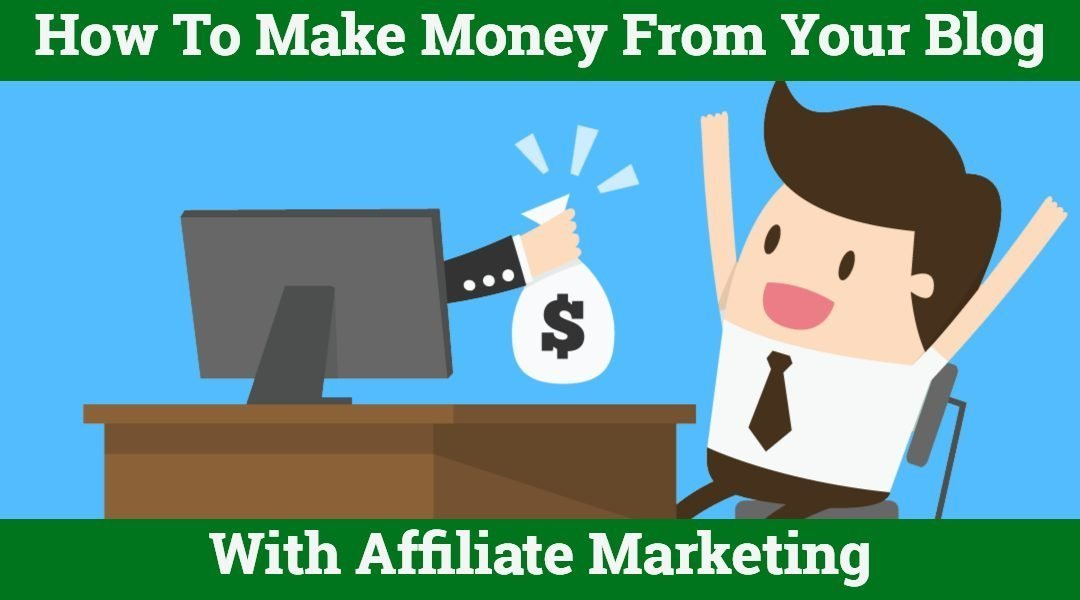 How To Do Affiliate Marketing With Blogs